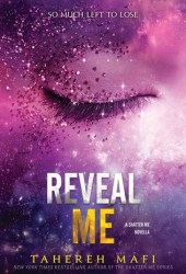 Reveal Me (Shatter Me #5.5) Book