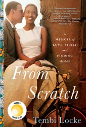 From Scratch: A Memoir of Love, Sicily, and Finding Home Book