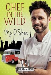 Chef in the Wild (Sizzling in the Kitchen #1) Book
