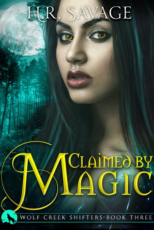 Claimed by Magic (Wolf Creek Shifters, #3)
