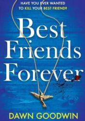 Best Friends Forever Book by Dawn Goodwin