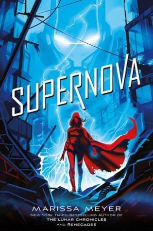 Supernova (Renegades, #3) PDF Book by Marissa Meyer PDF ePub