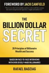 The Billion Dollar Secret: 20 Principles of Billionaire Wealth and Success Book