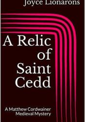 A Relic of Saint Cedd Book by Joyce Lionarons