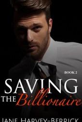 Saving the Billionaire (Justin Trainer, #2) Book