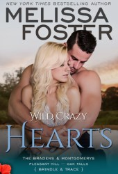 Wild, Crazy Hearts (The Bradens & Montgomerys: Pleasant Hill - Oak Falls, #4) Book