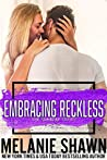 Embracing Reckless