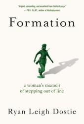 Formation: A Woman's Memoir of Stepping Out of Line Book