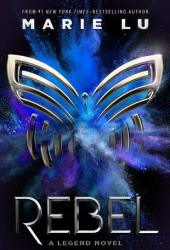 Rebel (Legend, #4) Book