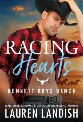 Racing Hearts (Bennett Boys Ranch, #3) Book
