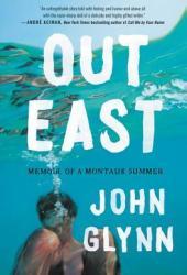 Out East: Memoir of a Montauk Summer Book