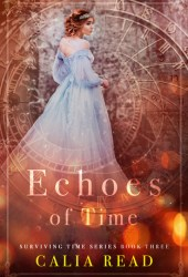 Echoes of Time (Surviving Time, #3) Book