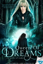 Queen of Dreams (The Masks of Under #3) Book