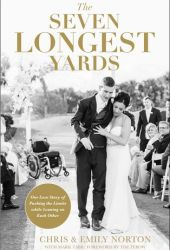 The Seven Longest Yards: Our Love Story of Pushing the Limits while Leaning on Each Other Book