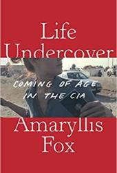 Life Undercover: Coming of Age in the CIA Book