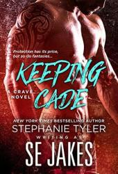 Keeping Cade (Crave Club #1) Book