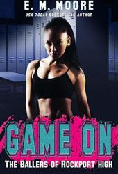 Game On (The Ballers of Rockport High, #1) Book