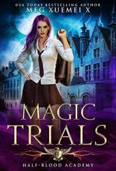 Magic Trials (Half-Blood Academy, #1) Book