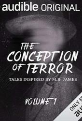 The Conception of Terror: Tales Inspired by M. R. James - Volume 1 Book