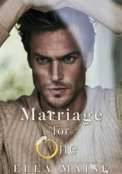 Marriage for One Book by Ella Maise