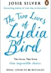 The Two Lives of Lydia Bird Book by Josie Silver