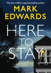 Here To Stay Book by Mark  Edwards