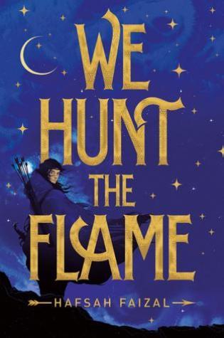 We Hunt the Flame (Sands of Arawiya #1) – Hafsah Faizal