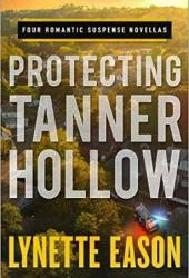 Protecting Tanner Hollow (Tanner Hollow, #1-4) Book