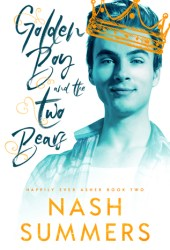 Golden Boy and the Two Bears (Happily Ever Asher, #2) Book