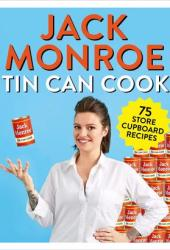 Tin Can Cook: 75 Simple Store Cupboard Recipes Book