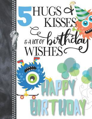 5 Hugs Kisses A Lot Of Birthday Wishes Happy Birthday Skateboarding Monsters Doodling Drawing Art Book Sketchbook Journal For Boys By Not A Book
