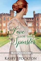Love for the Spinster (Women of Worth #2) Book
