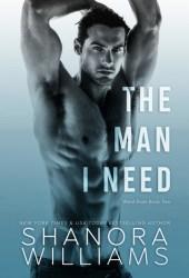The Man I Need (Ward Duet, #2) Book