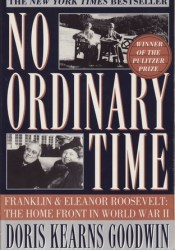 No Ordinary Time: Franklin and Eleanor Roosevelt: The Home Front in World War II Book by Doris Kearns Goodwin