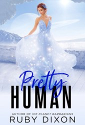 Pretty Human (Rags to Riches, #4) Book