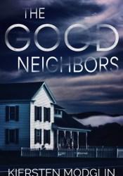 The Good Neighbors Book by Kiersten Modglin