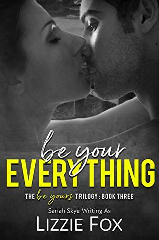 Be Your Everything (Be Yours Trilogy Book 3)