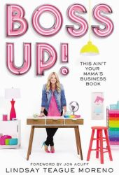 Boss Up!: This Ain't Your Mama's Business Book Book