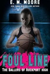 Foul Line (The Ballers of Rockport High, #2) Book
