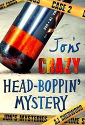 Jon's Crazy Head-Boppin' Mystery (Jon's Mysteries Case, #2) Book