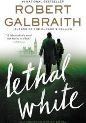 Lethal White (Cormoran Strike #4) Book by Robert Galbraith