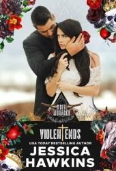 Violent Ends (White Monarch, #2) Book