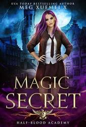 Magic Secret (Half-Blood Academy #2) Book