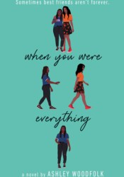 When You Were Everything Book by Ashley Woodfolk