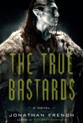 The True Bastards (The Lot Lands, #2) Book