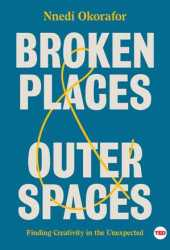 Broken Places & Outer Spaces: Finding Creativity in the Unexpected Book