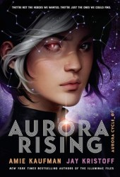 Aurora Rising (The Aurora Cycle, #1) Book