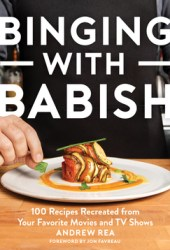 Binging with Babish: 100 Recipes Recreated from Your Favorite Movies and TV Shows Book