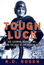 Tough Luck: Sid Luckman, Murder, Inc., and the Rise of the Modern NFL Book