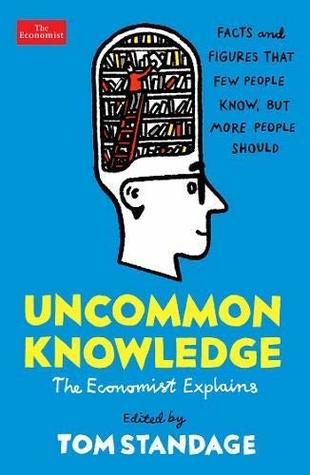 Image result for Uncommon Knowledge: The Economist explains – Tom Standage